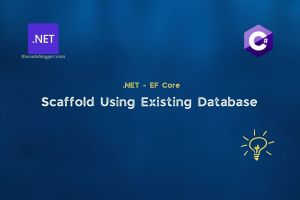 Read more about the article Using .NET Entity Framework Core with Existing Database