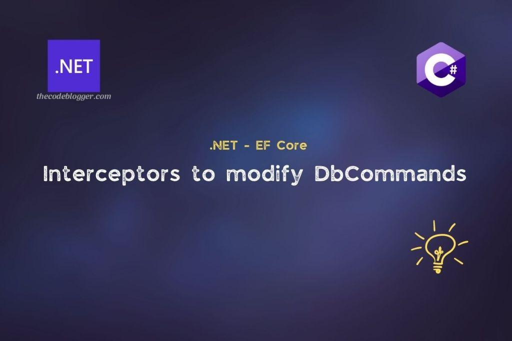 .NET - EF Core Interceptors