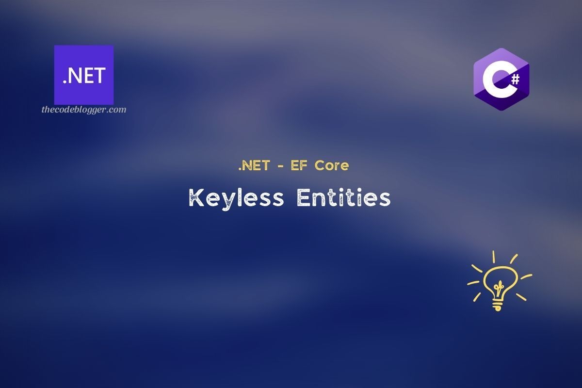 Read more about the article How to Define Keyless Entities in .NET EF Core