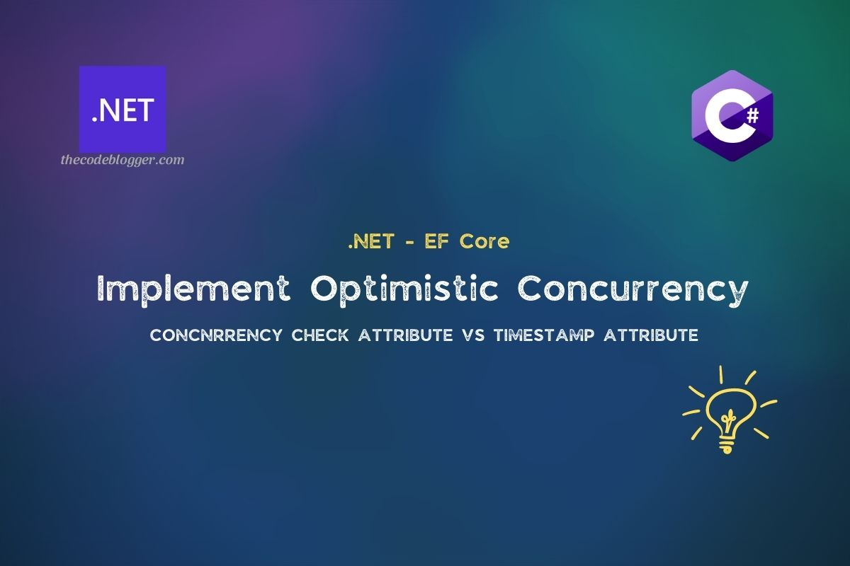 Read more about the article Implement optimistic concurrency with .NET EF Core