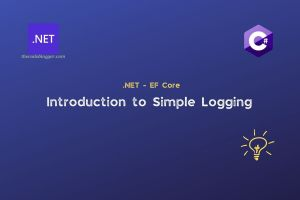 Read more about the article Enable Simple Logging with .NET EF Core Apps