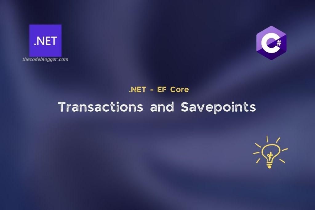 .NET - EF Core Transactions