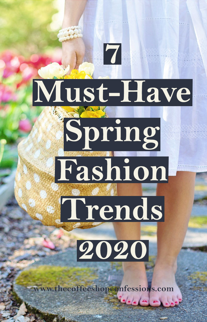 8 Must-Have Fashion Trends for Spring 8  The Coffee Shop