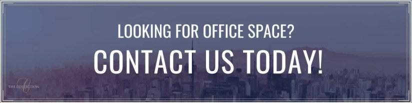 Contact Us Today for Office Space and Rentals - The Collection