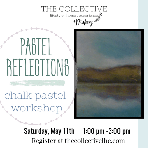 Pastel Refelctions Chalk Pastel Workshop The Collective lhe + Makery