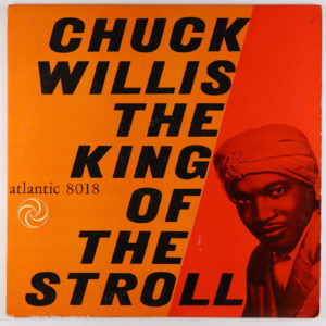 Chuck Willis The King Of The Stroll  ORIGINAL US pressing, mono pressing, deep groove