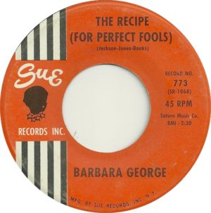 Barbara George ‎– The Recipe (For Perfect Fools) / Try Again