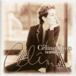 Céline Dion – S'il Suffisait d'aimer