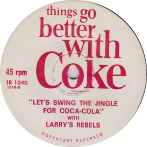 """Larry's Rebels """"Let's swing the jingle for COCA-COLA"""""""