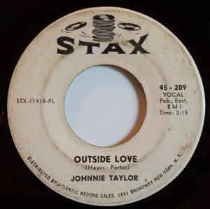 Johnnie Taylor- Ain't That Lovin You (For More Reasons Than One)/ Outside Love