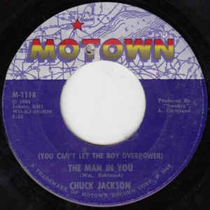 Chuck Jackson (You Can't Let The Boy Overpower) The Man In You/ Girls, Girls, Girls