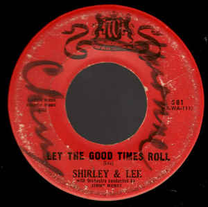 Shirley & Lee- Let The Good Times Roll/ Keep Loving Me