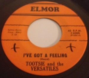 Tootsie & The Versatiles-I've Got A Feeling