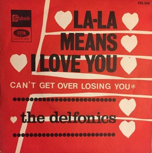The Delfonics- La-La Means I Love You/ Can't Get Over Losing You