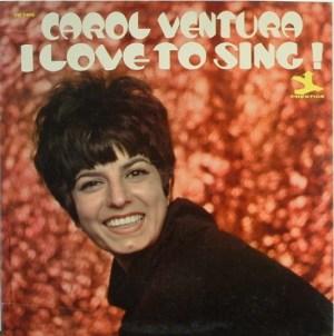 Carol Ventura- I Love To Sing