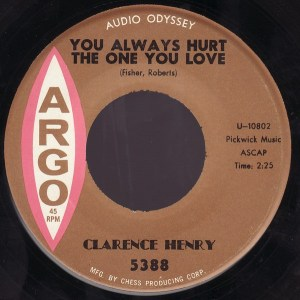 Clarence Henry- You Always Hurt The One/ Little Suzy