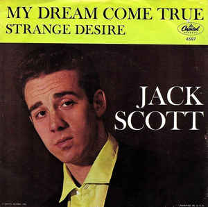 Jack Scott- Strange Desire/ My Dream Come True
