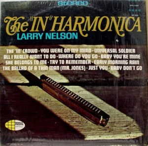 "Larry Nelson- The ""In"" Harmonica"