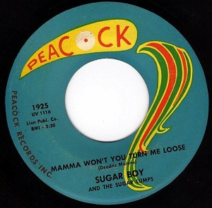 Sugar Boy And The Sugar Lumps- Mama Won't You Turn Me Loose/ So Long- Goodbye
