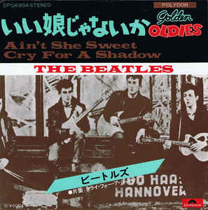 The Beatles- Ain't She Sweet/ Cry For A Shadow