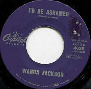 Wanda Jackson- In The Middle Of A Heartache/ I'd Be Ashamed
