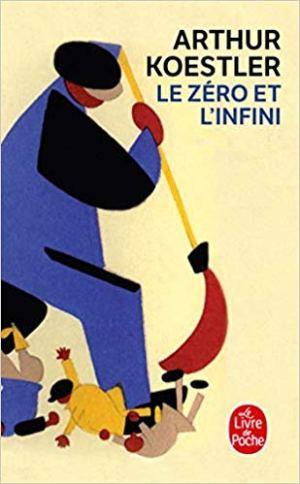 Le Zéro et l'Infini de Arthur Koestler