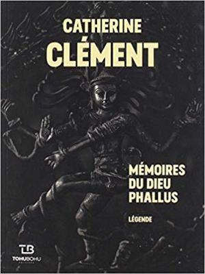 Mémoire du dieu Phallus de Catherine Clément