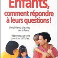 Enfants, comment répondre à leurs questions de  Marie-France Vigor