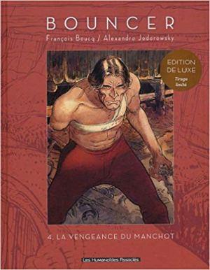 Bouncer, tome 4 : La vengeance du manchot de  Alexandro Jodorowsky & François Boucq