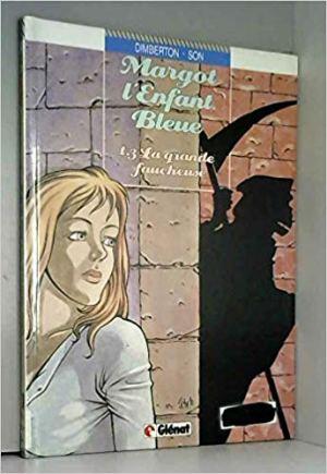 Margot, l'enfant bleue, Tome 3 : La Grande faucheuse de Pham-Minh Son & François Dimberton