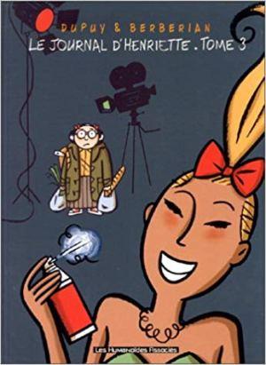 Le Journal d'Henriette, tome 3 de Dupuy & Berbérian