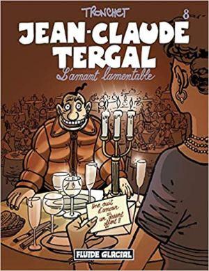Jean-Claude Tergal, Tome 8 : L'amant lamentable de Tronchet