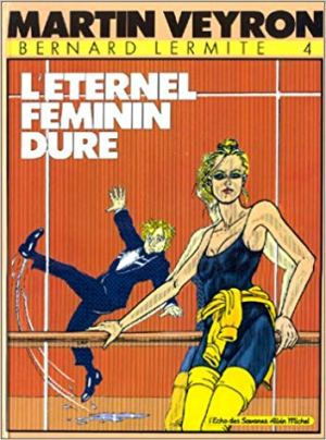 Bernard Lermite, Tome 4 : L'Éternel féminin dure de Martin Veyron