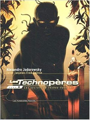 les technopères  Tome 6 : Les secrets du Techno-Vatican de Zoran Janjetov &  Alexandro Jodorowsky