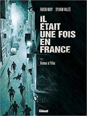 Il était une fois en France - Tome 03: Honneur et Police de Vallée & Nury