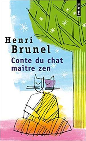 Conte du chat maître zen de Henri Brunel