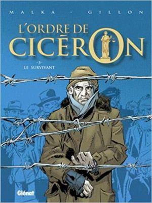 L'Ordre de Cicéron - Tome 03: Le survivant de Malka & Gillon