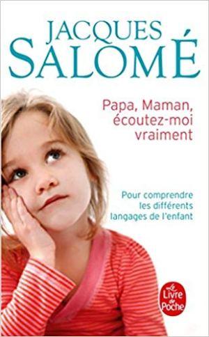 Papa, Maman, écoutez-moi vraiment de Jacques Salomé