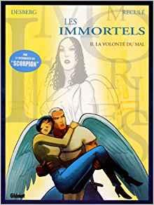 Les Immortels, tome 2 : La Volonté du mal de Desberg & Reculé