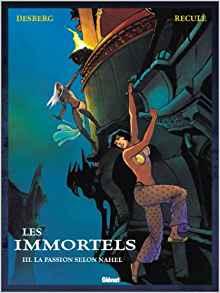 Les Immortels, tome 3 : La Passion selon Nahel de Desberg & Reculé