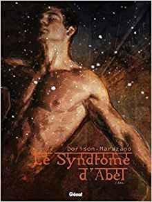 Le syndrome d'Abel - Tome 01: Exil de Dorison & Marazano