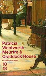 Meurtre à Craddock House de Patricia WENTWORTH