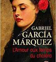 L'Amour aux temps du choléra de  Gabriel Garcia Marquez