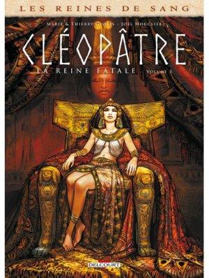 Reines de sang -  tome 1 Cléopâtre, la Reine fatale de  GLORIS Thierry, GLORIS Marie & MOUCLIER Joël