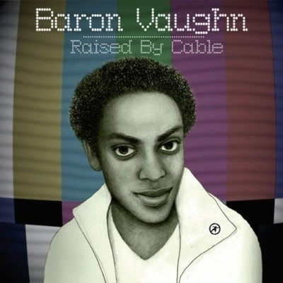 "Baron Vaughn, ""Raised By Cable"""