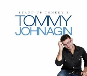 "Tommy Johnagin, ""Stand Up Comedy 2"""