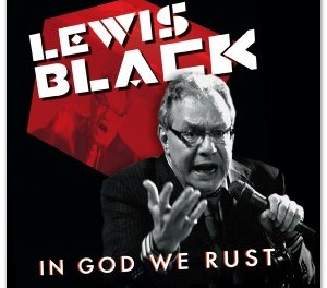 "Review: Lewis Black, ""In God We Rust"""