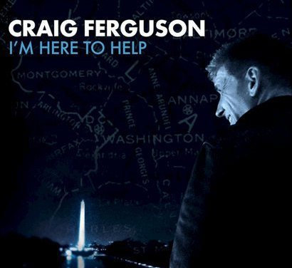 "Free CD/DVD Giveaway: Craig Ferguson's ""I'm Here To Help"""