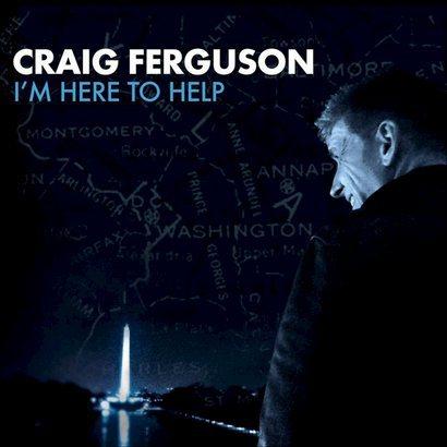 "Free CD/DVD Giveaway: Craig Ferguson's ""I'm Here To Help"""