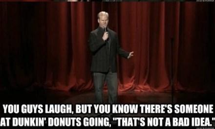 Jim Gaffigan's reaction to Dunkin Donuts realizing his idea for a glazed doughnut breakfast sandwich